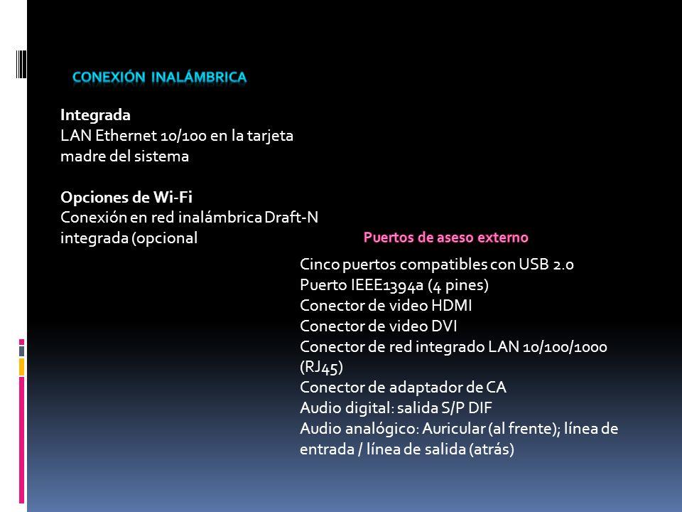 Integrada LAN Ethernet 10/100 en la tarjeta madre del sistema Opciones de Wi-Fi Conexión en red inalámbrica Draft-N integrada (opcional Cinco puertos