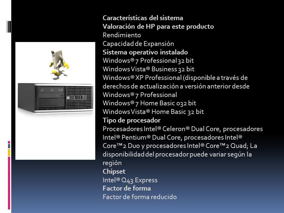 Características del sistema Valoración de HP para este producto Rendimiento Capacidad de Expansión Sistema operativo instalado Windows® 7 Professional