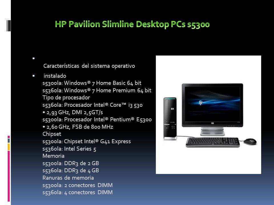 Características del sistema operativo instalado s5300la: Windows® 7 Home Basic 64 bit s5360la: Windows® 7 Home Premium 64 bit Tipo de procesador s5360