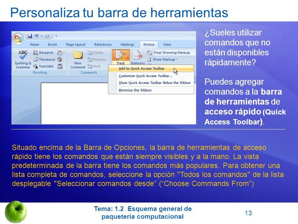 Personaliza tu barra de herramientas ¿Sueles utilizar comandos que no están disponibles rápidamente? Puedes agregar comandos a la barra de herramienta