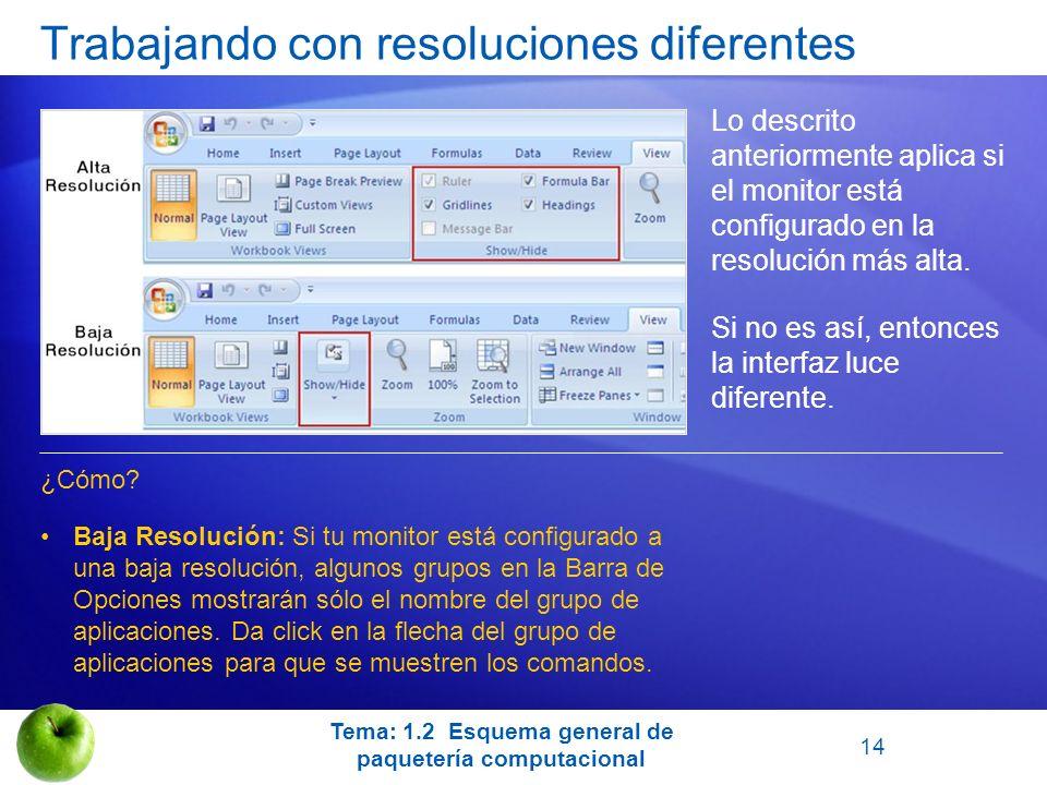 Trabajando con resoluciones diferentes Lo descrito anteriormente aplica si el monitor está configurado en la resolución más alta. Si no es así, entonc