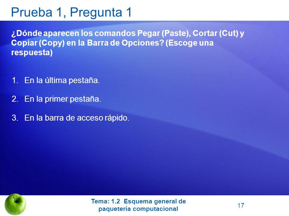 Prueba 1, Pregunta 1 ¿Dónde aparecen los comandos Pegar (Paste), Cortar (Cut) y Copiar (Copy) en la Barra de Opciones? (Escoge una respuesta) 1.En la
