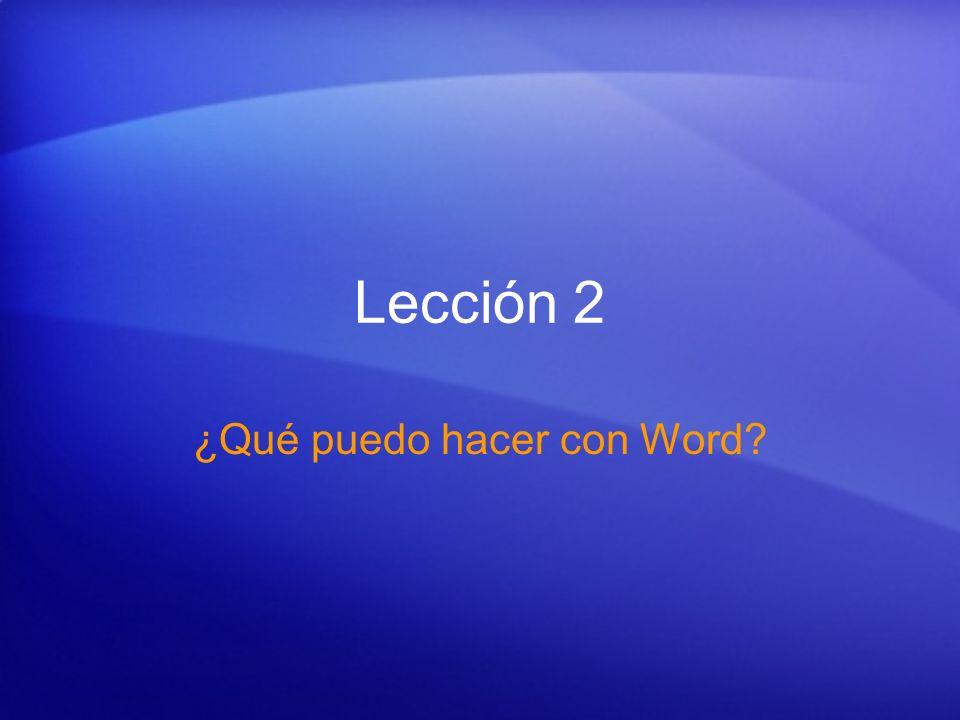 Lección 2 ¿Qué puedo hacer con Word?