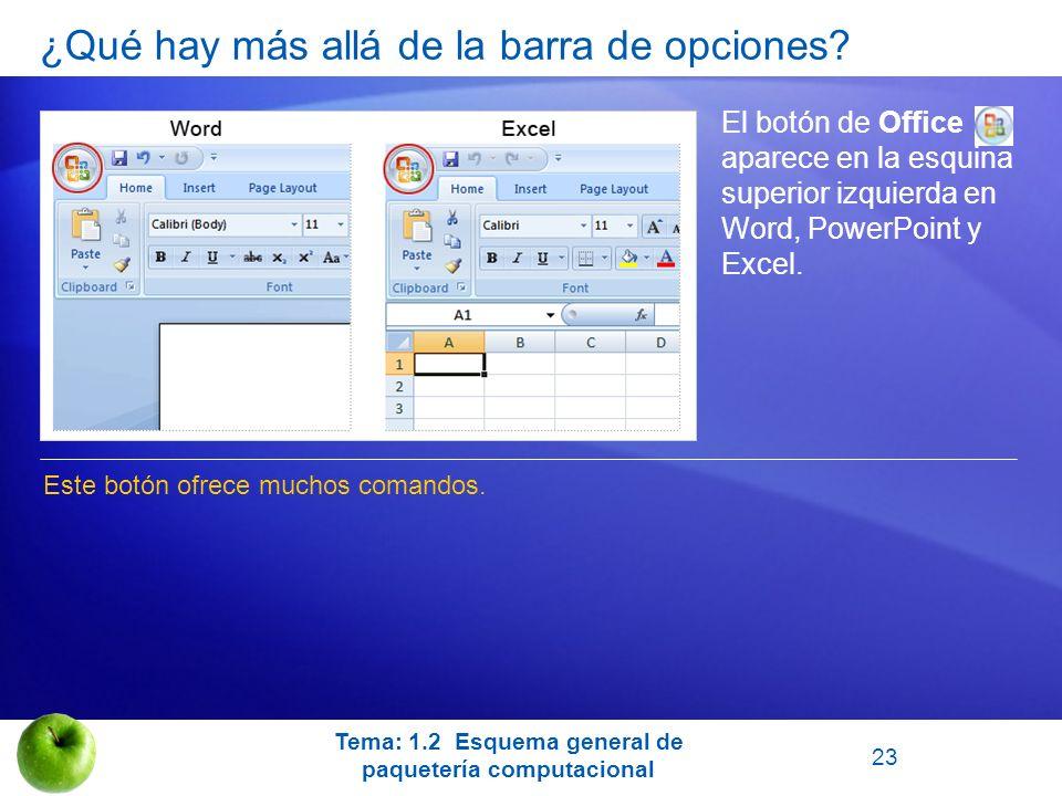 El botón de Office aparece en la esquina superior izquierda en Word, PowerPoint y Excel. Este botón ofrece muchos comandos. Tema: 1.2 Esquema general