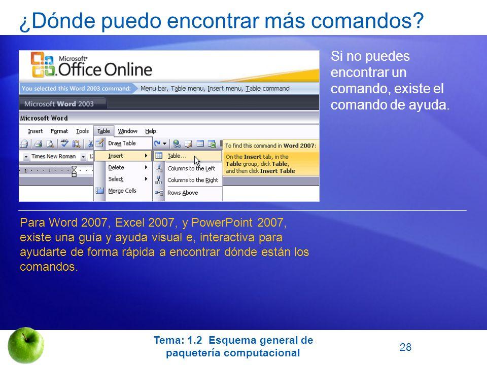 ¿Dónde puedo encontrar más comandos? Si no puedes encontrar un comando, existe el comando de ayuda. Para Word 2007, Excel 2007, y PowerPoint 2007, exi
