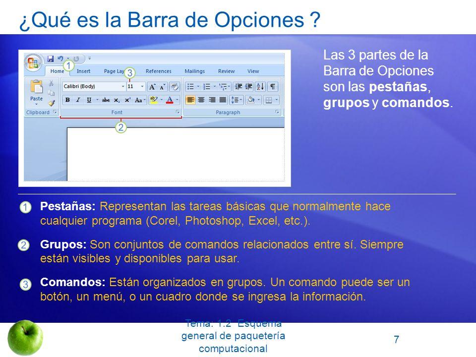 ¿Qué es la Barra de Opciones ? Las 3 partes de la Barra de Opciones son las pestañas, grupos y comandos. Pestañas: Representan las tareas básicas que