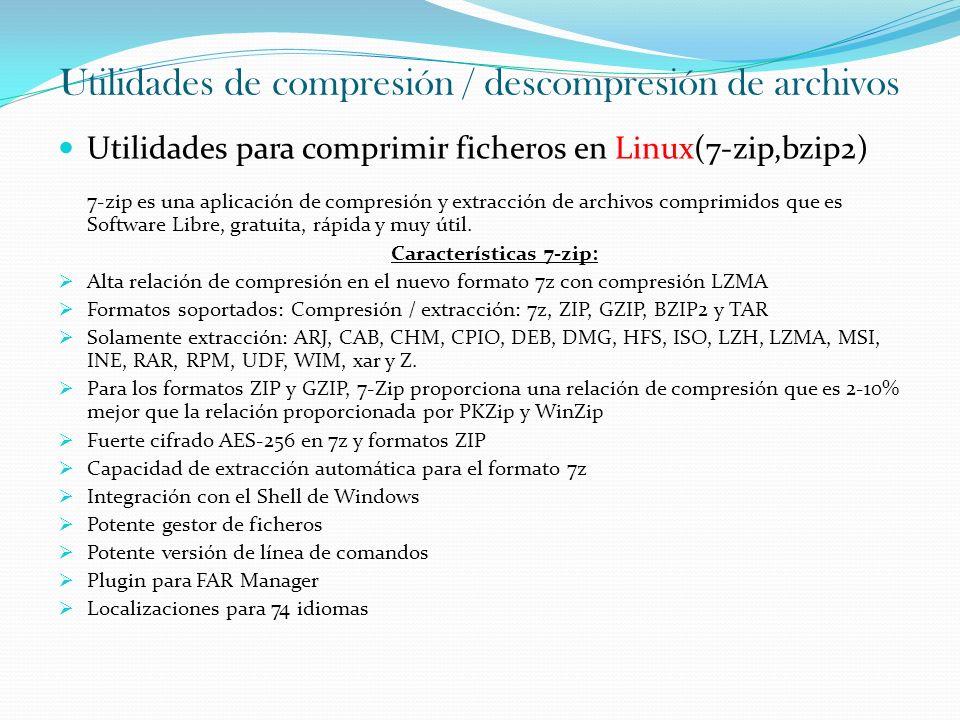 Utilidades de compresión / descompresión de archivos Utilidades para comprimir ficheros en Linux(7-zip,bzip2) 7-zip es una aplicación de compresión y