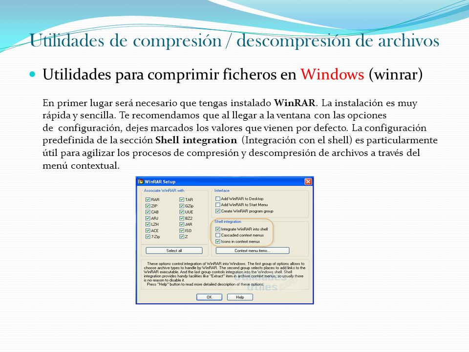 Utilidades de compresión / descompresión de archivos Utilidades para comprimir ficheros en Windows (winrar) En primer lugar será necesario que tengas