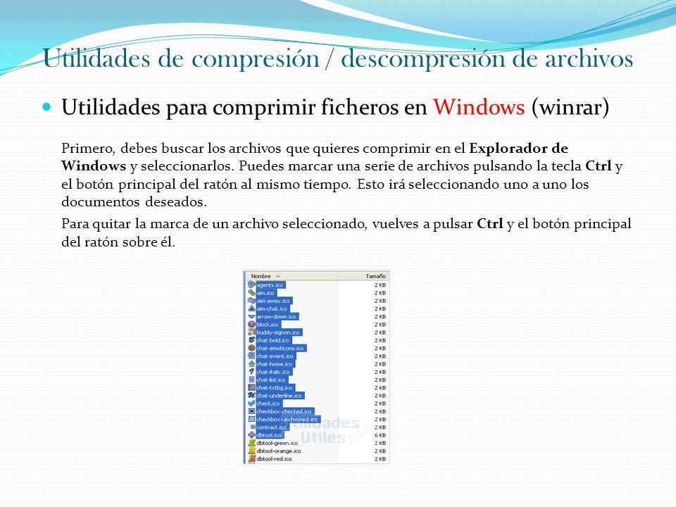 Utilidades de compresión / descompresión de archivos Utilidades para comprimir ficheros en Windows (winrar) Primero, debes buscar los archivos que qui