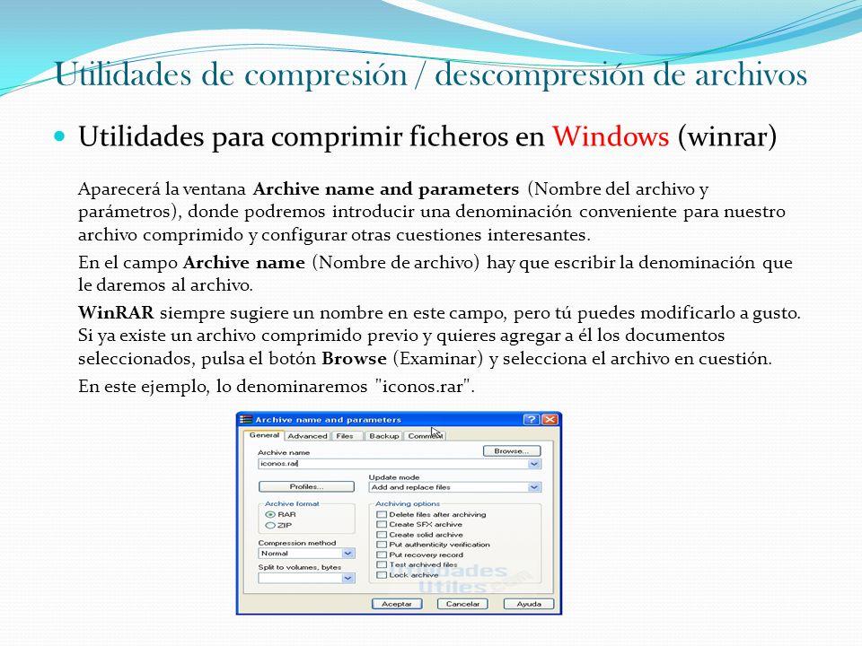 Utilidades de compresión / descompresión de archivos Utilidades para comprimir ficheros en Windows (winrar) Solo falta presionar el botón Aceptar y aparecerá una ventana que indica el progreso de la compresión.