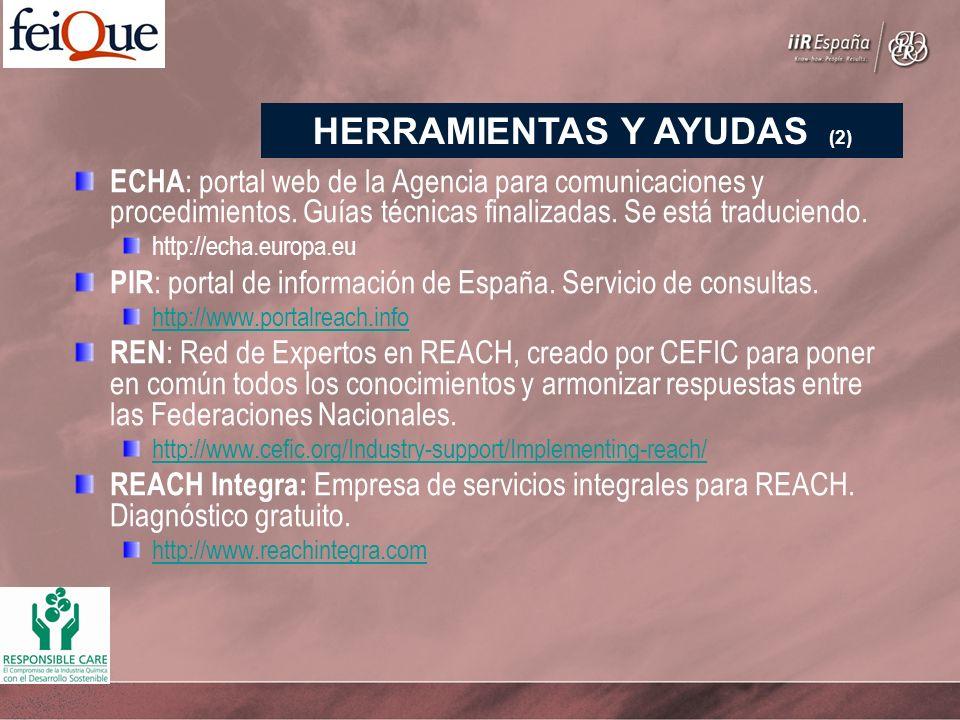 ECHA : portal web de la Agencia para comunicaciones y procedimientos. Guías técnicas finalizadas. Se está traduciendo. http://echa.europa.eu PIR : por