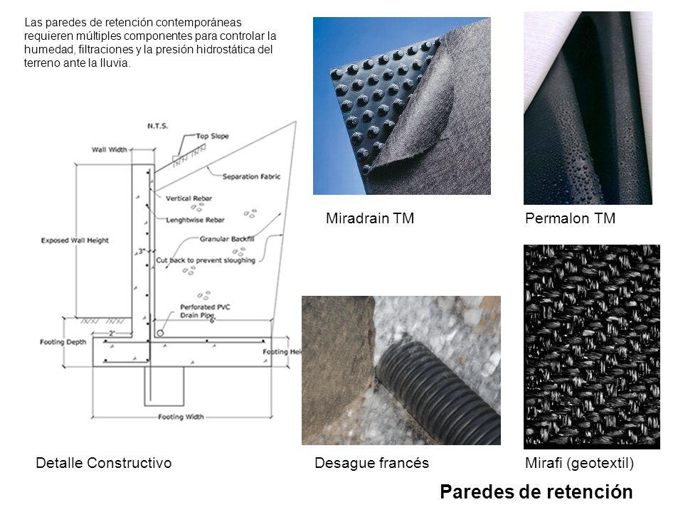 Paredes de retención Miradrain TMPermalon TM Mirafi (geotextil)Desague francésDetalle Constructivo Las paredes de retención contemporáneas requieren m