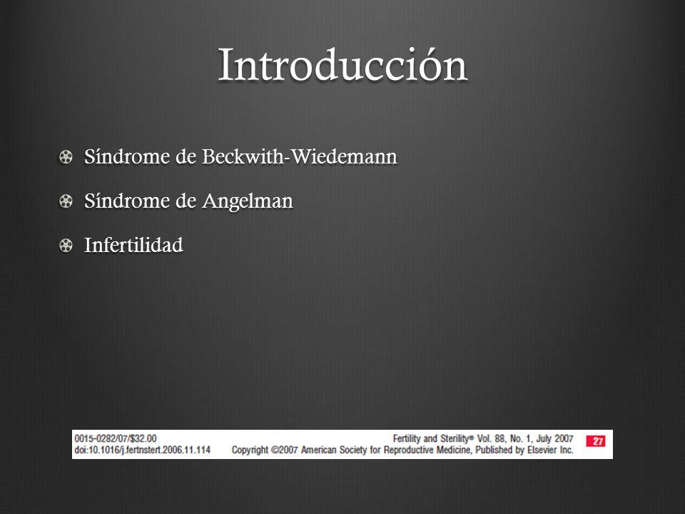 Introducción Síndrome de Beckwith-Wiedemann Síndrome de Angelman Infertilidad