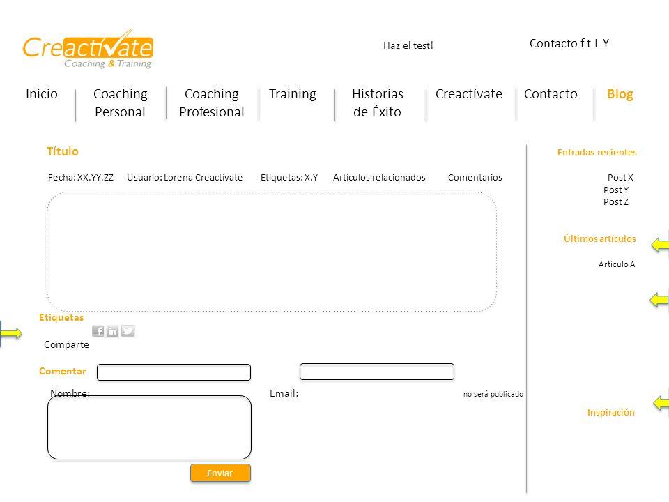 InicioCoaching Personal Coaching Profesional TrainingHistorias de Éxito CreactívateContactoBlog Haz el test! Contacto f t L Y Título Entradas reciente