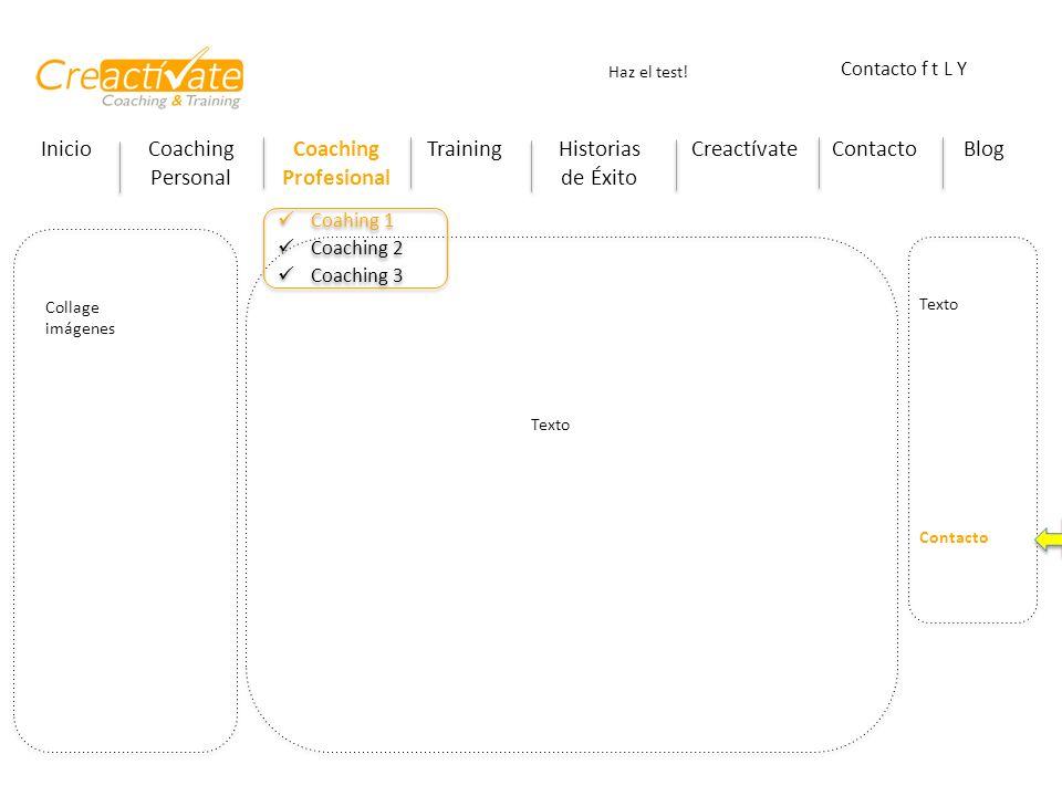 InicioCoaching Personal Coaching Profesional TrainingHistorias de Éxito CreactívateContactoBlog Haz el test! Contacto f t L Y Collage imágenes Texto C