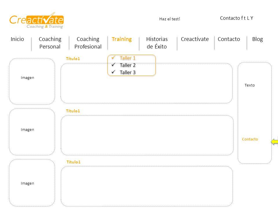 InicioCoaching Personal Coaching Profesional TrainingHistorias de Éxito CreactívateContactoBlog Haz el test! Contacto f t L Y Imagen Título1 Texto Con