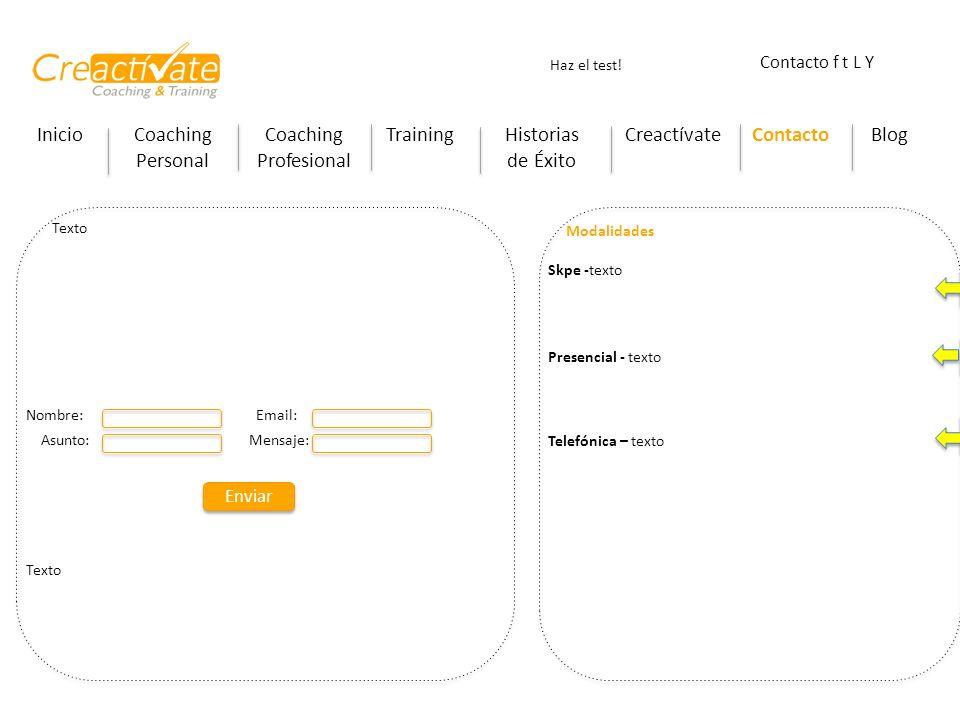 InicioCoaching Personal Coaching Profesional TrainingHistorias de Éxito CreactívateContactoBlog Haz el test! Contacto f t L Y Texto Nombre: Email: Asu