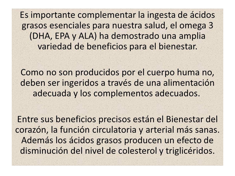 Es importante complementar la ingesta de ácidos grasos esenciales para nuestra salud, el omega 3 (DHA, EPA y ALA) ha demostrado una amplia variedad de