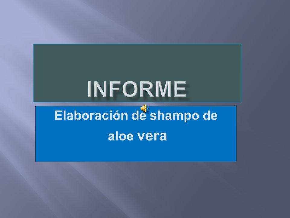 Elaboración de shampo de aloe vera