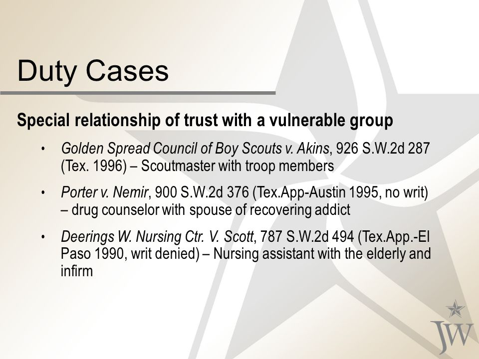 Duty Cases Special relationship of trust with a vulnerable group Golden Spread Council of Boy Scouts v.