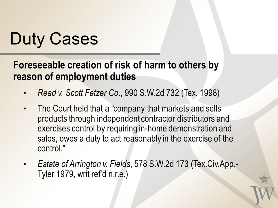 Duty Cases Foreseeable creation of risk of harm to others by reason of employment duties Read v.