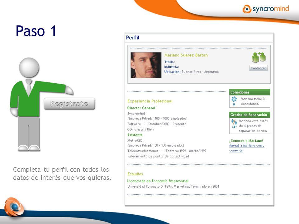 Paso 1 Completá tu perfil con todos los datos de interés que vos quieras.