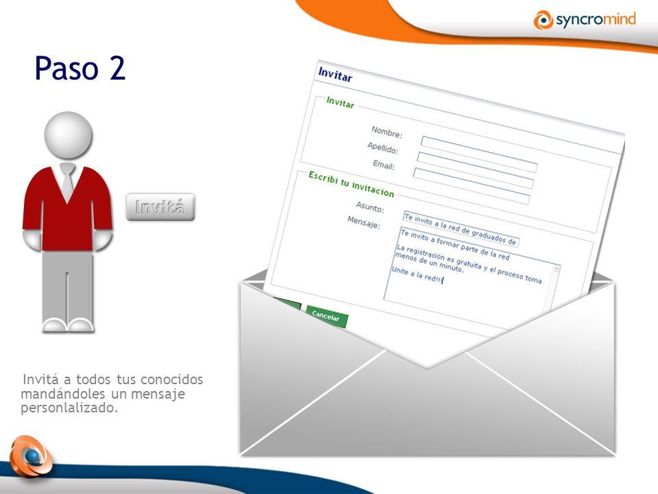 Paso 2 Invitá a todos tus conocidos mandándoles un mensaje personlalizado.