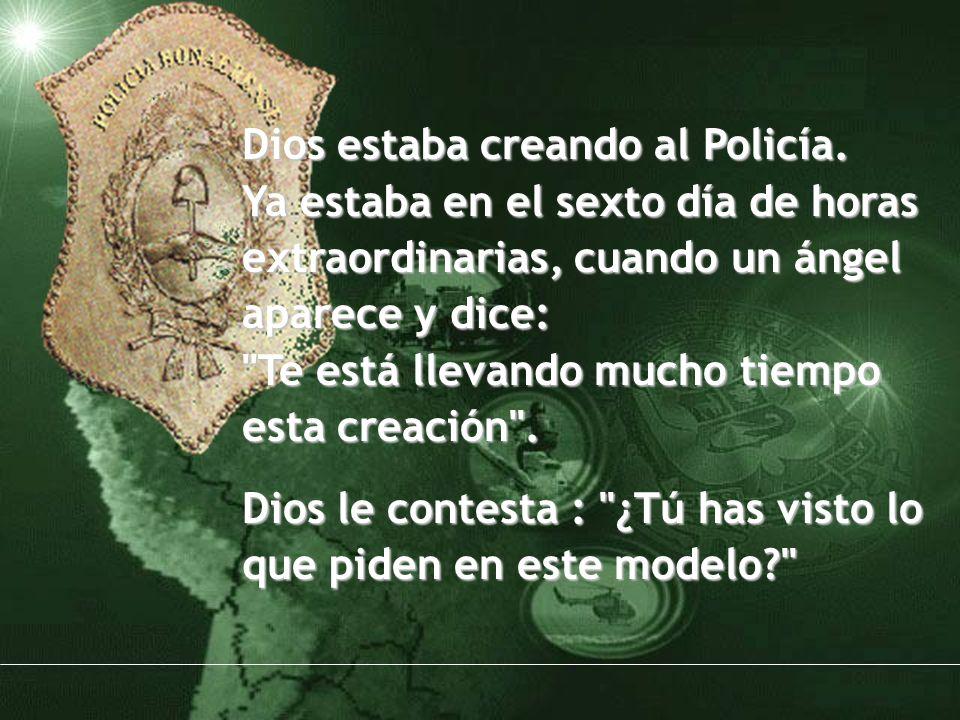 Dios estaba creando al Policía.