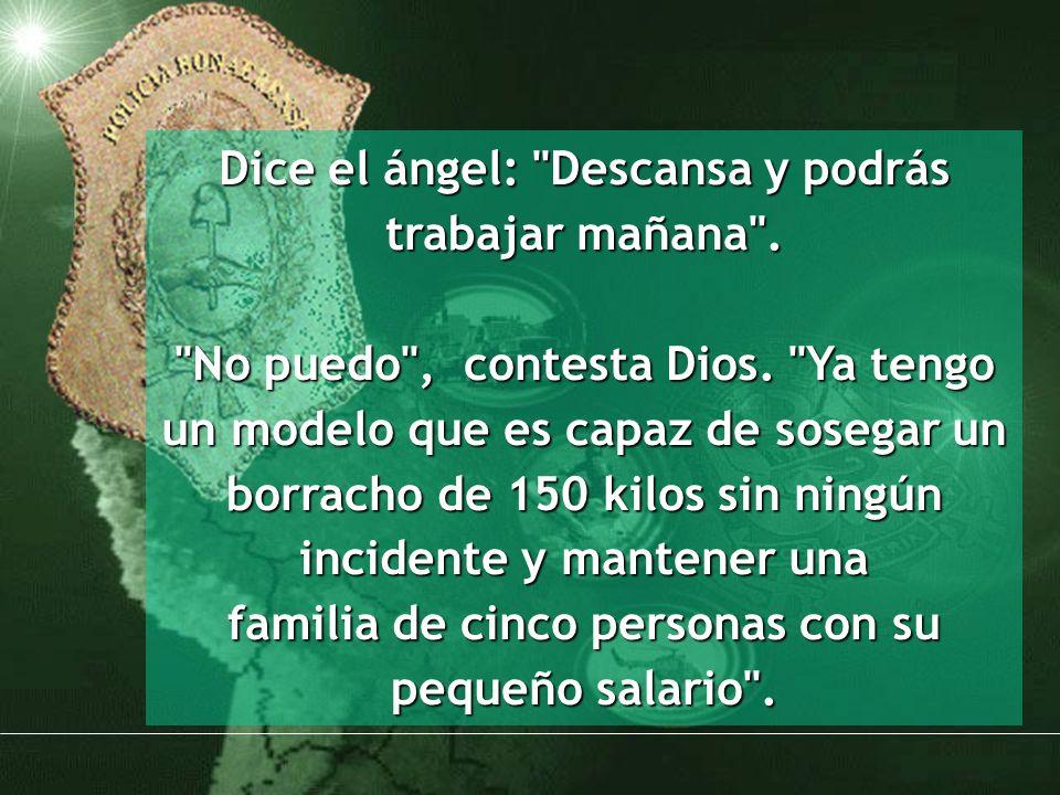 Dice el ángel: Descansa y podrás trabajar mañana .