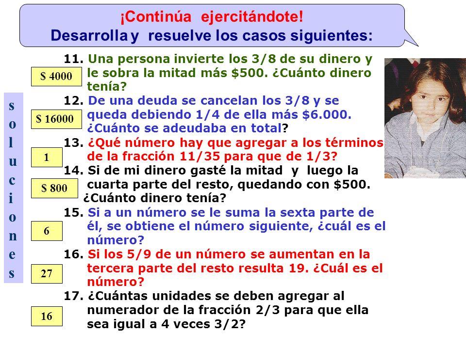 11.Una persona invierte los 3/8 de su dinero y le sobra la mitad más $500.
