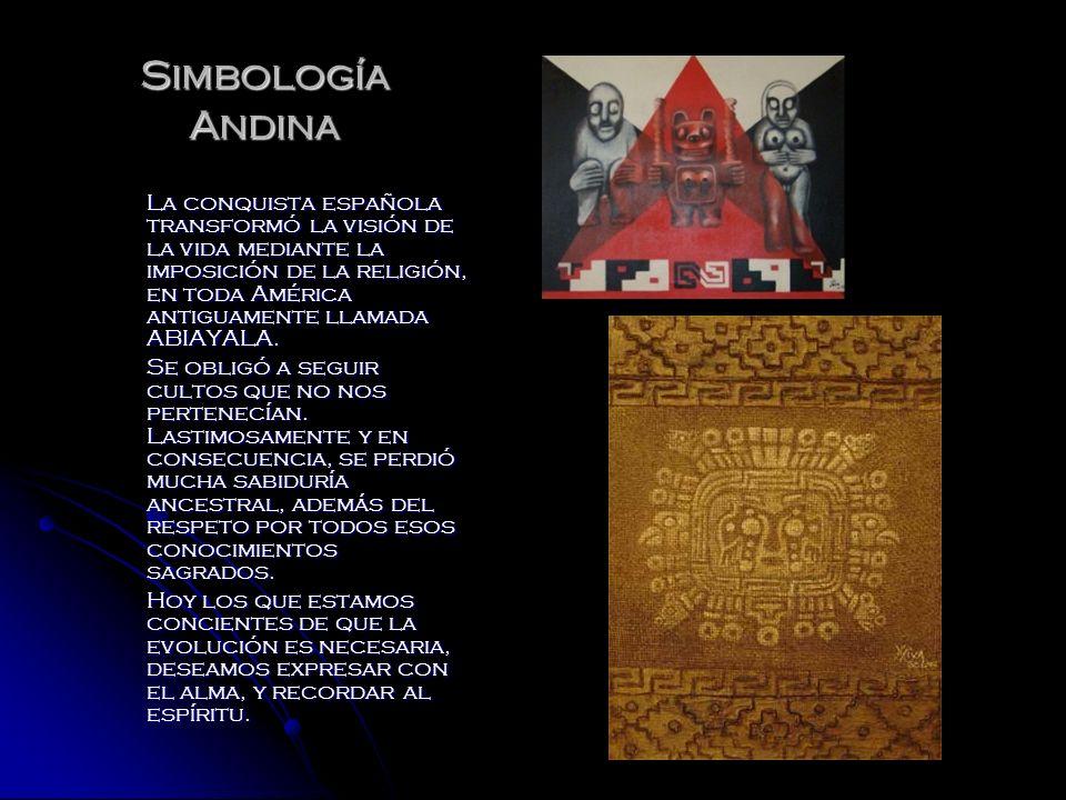 Simbología Andina La conquista española transformó la visión de la vida mediante la imposición de la religión, en toda América antiguamente llamada AB