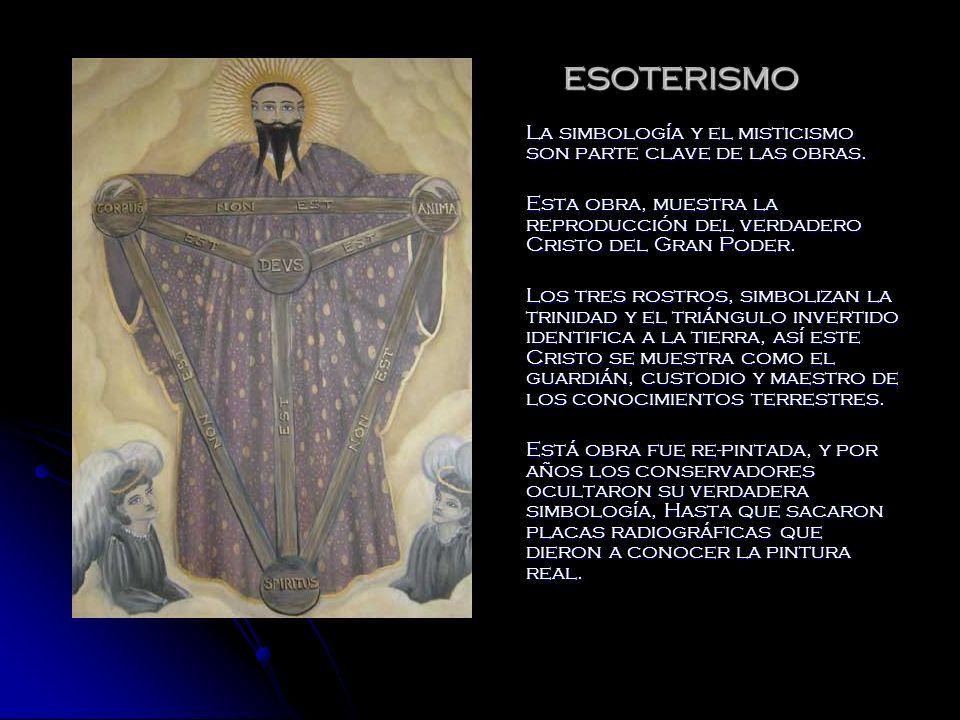 ESOTERISMO La simbología y el misticismo son parte clave de las obras. Esta obra, muestra la reproducción del verdadero Cristo del Gran Poder. Los tre