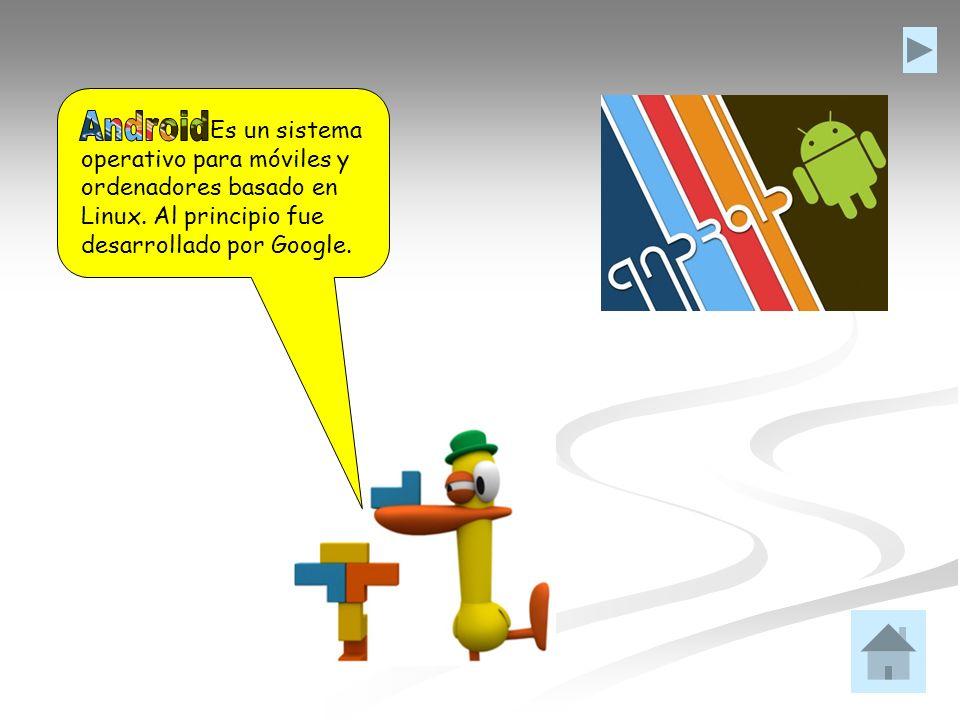 Es un sistema operativo para móviles y ordenadores basado en Linux. Al principio fue desarrollado por Google.