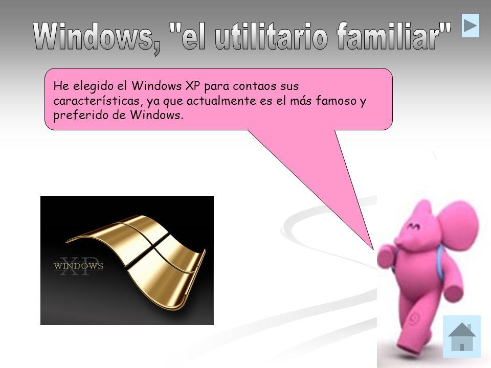 He elegido el Windows XP para contaos sus características, ya que actualmente es el más famoso y preferido de Windows.