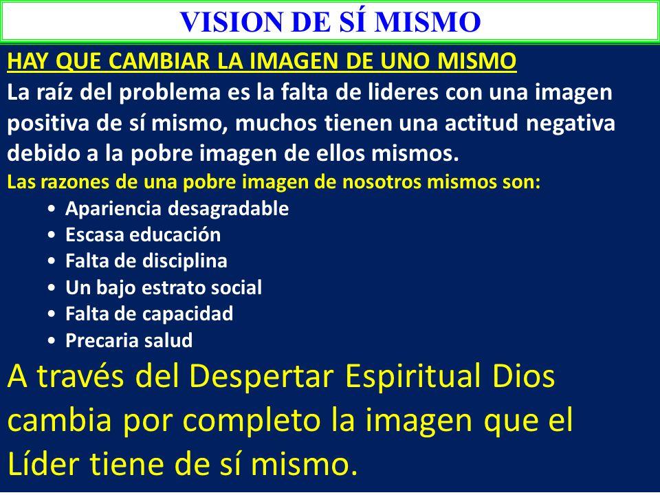 LA VISION DEL HOMBRE LIMITA SU CONDUCTA El obstáculo más grande para que se cumpla el deseo de Dios de ver que AA crezca, es la falta de visión de sus lideres.