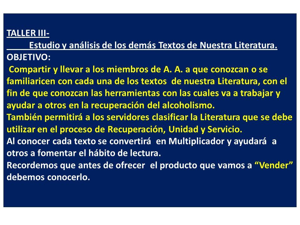 TALLER II- Estudio, análisis y práctica del Libro Grande (texto básico) OBJETIVO : Conducir a los miembros de A.
