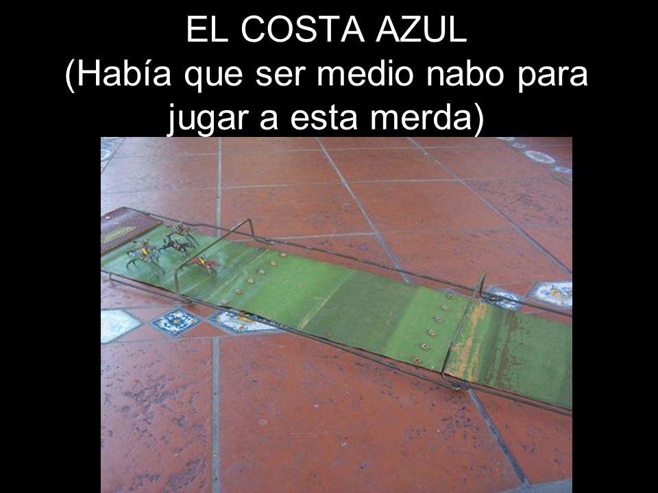 EL COSTA AZUL (Había que ser medio nabo para jugar a esta merda)