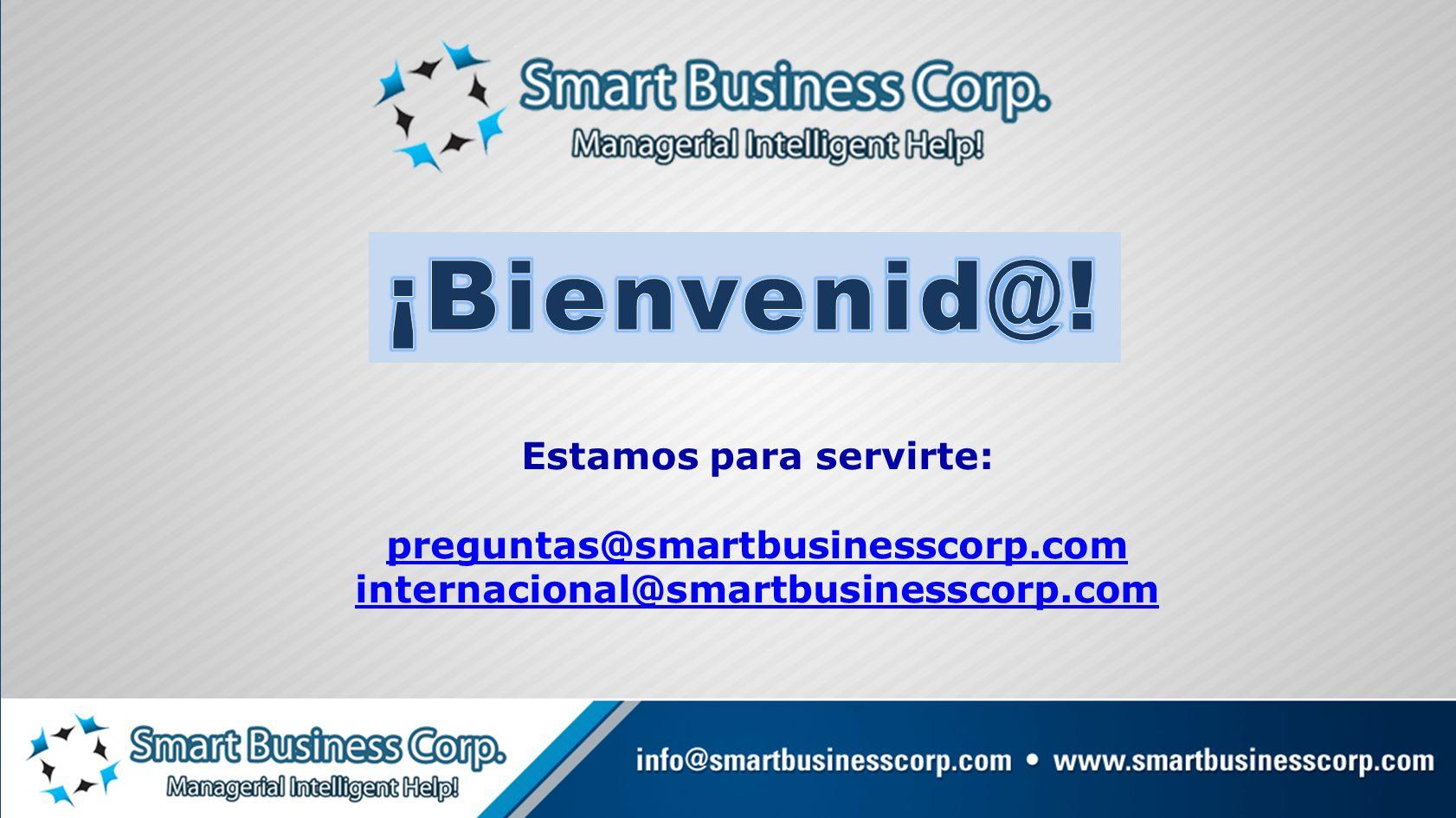 Estamos para servirte: preguntas@smartbusinesscorp.com internacional@smartbusinesscorp.com