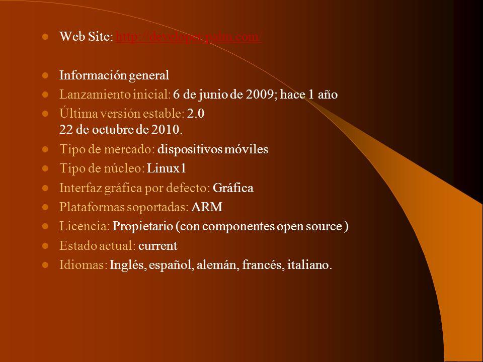 Web Site: http://developer.palm.com/http://developer.palm.com/ Información general Lanzamiento inicial: 6 de junio de 2009; hace 1 año Última versión