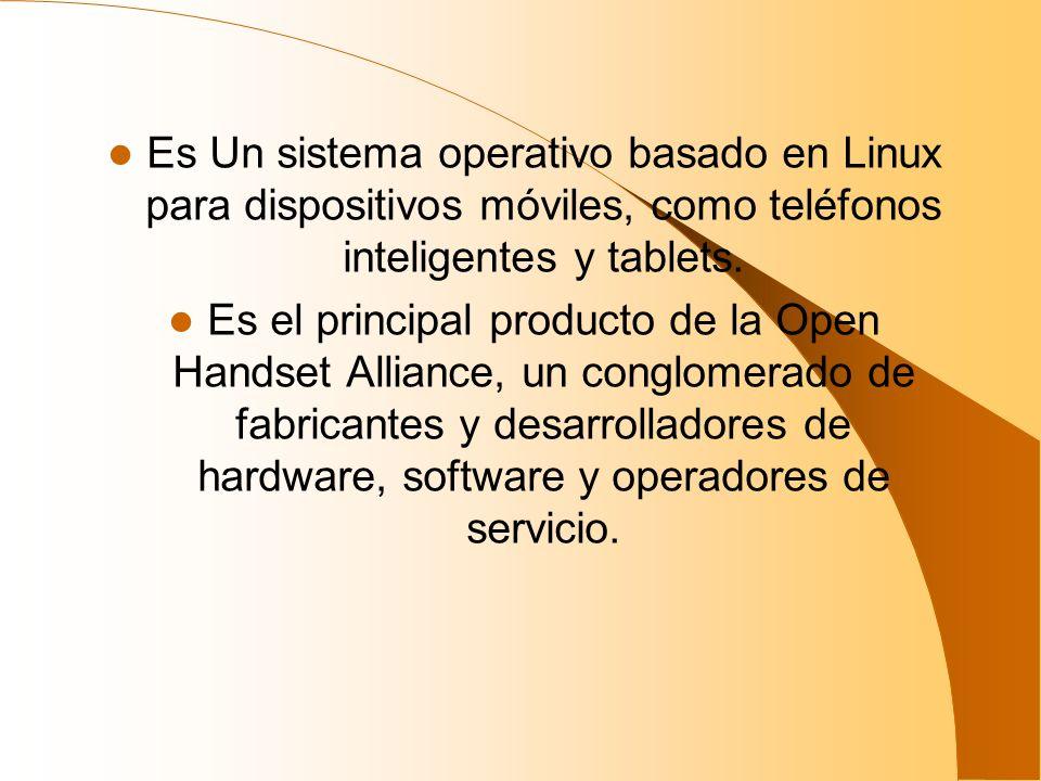 Es Un sistema operativo basado en Linux para dispositivos móviles, como teléfonos inteligentes y tablets. Es el principal producto de la Open Handset