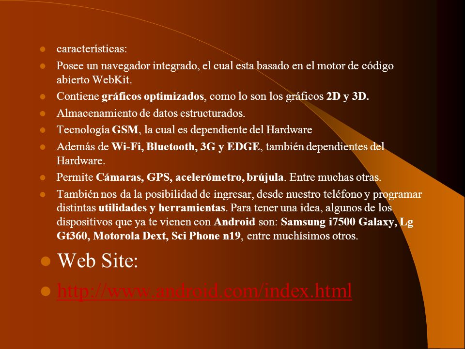 características: Posee un navegador integrado, el cual esta basado en el motor de código abierto WebKit. Contiene gráficos optimizados, como lo son lo