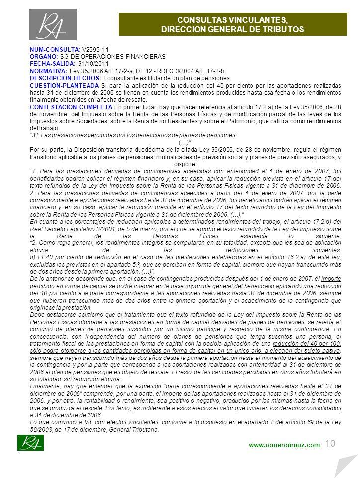 9 www.romeroarauz.com NOVEDADES LEGISLATIVAS; FISCAL Y MERCANTIL Respecto a la Ley del Impuesto de Sociedades se eleva el porcentaje de retención del 19 al 21 % desde 1 de enero de 2012 hasta el 31 de Diciembre de 2013, y se prorrogan para 2012 ciertas medidas cuya vigencia finaliza el 31/12/2011: 1.Tipo de Gravamen reducido en el Impuesto sobre Sociedades por mantenimiento o creación de empleo en las microempresas en relación con el Impuesto sobre la Renta de las Personas Físicas, reduciendo el rendimiento neto de las actividades económicas.