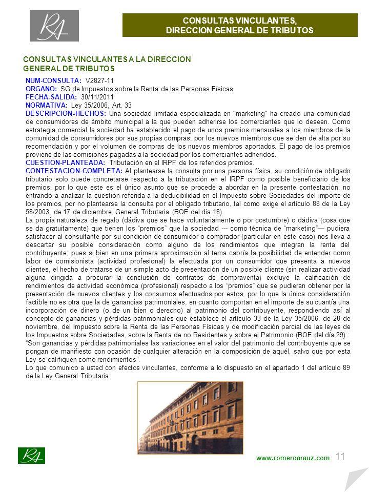 10 CONSULTAS VINCULANTES, DIRECCION GENERAL DE TRIBUTOS www.romeroarauz.com NUM-CONSULTA: V2595-11 ORGANO: SG DE OPERACIONES FINANCIERAS FECHA-SALIDA: 31/10/2011 NORMATIVA: Ley 35/2006 Art.