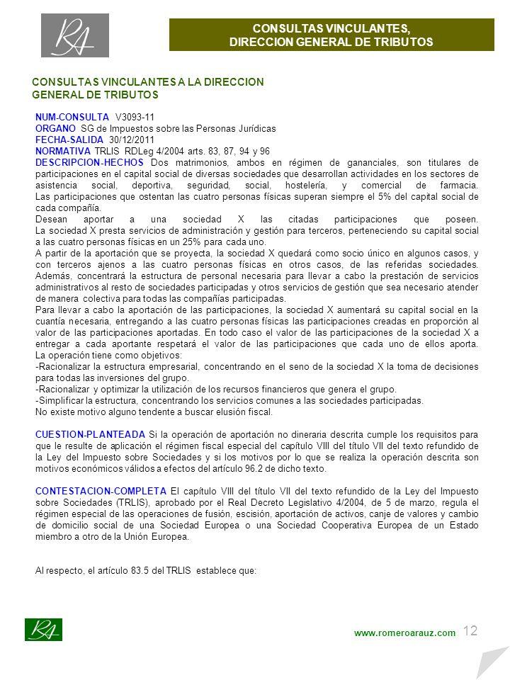 11 CONSULTAS VINCULANTES, DIRECCION GENERAL DE TRIBUTOS www.romeroarauz.com CONSULTAS VINCULANTES A LA DIRECCION GENERAL DE TRIBUTOS NUM-CONSULTA: V2827-11 ORGANO: SG de Impuestos sobre la Renta de las Personas Físicas FECHA-SALIDA: 30/11/2011 NORMATIVA: Ley 35/2006, Art.