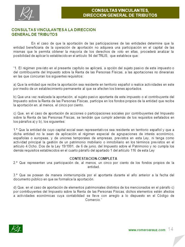 13 CONSULTAS VINCULANTES, DIRECCION GENERAL DE TRIBUTOS www.romeroarauz.com CONSULTAS VINCULANTES A LA DIRECCION GENERAL DE TRIBUTOS 5.