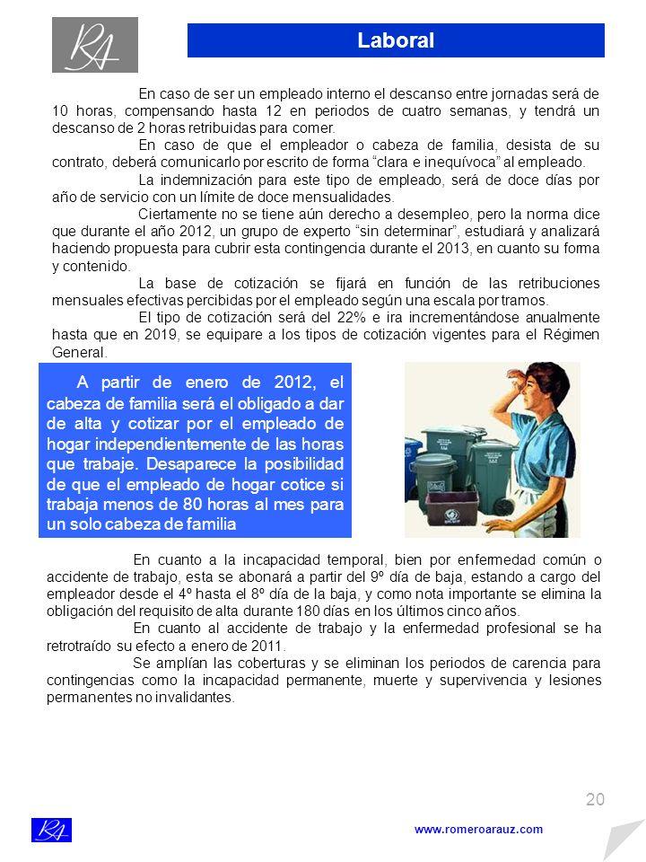 19 Laboral www.romeroarauz.com Real Decreto 1620/2011, de 14 de noviembre, que regula la relación laboral de carácter especial del servicio del hogar familiar.
