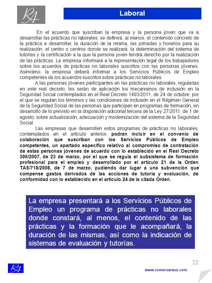 21 Laboral www.romeroarauz.com Real Decreto 1543/2011, que regula las prácticas no laborales en empresas.