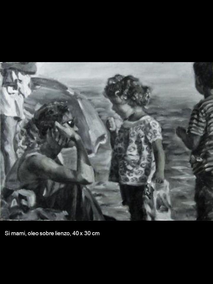 Si mami, oleo sobre lienzo, 40 x 30 cm