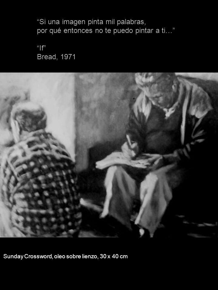 Si una imagen pinta mil palabras, por qué entonces no te puedo pintar a ti… If Bread, 1971 Sunday Crossword, oleo sobre lienzo, 30 x 40 cm