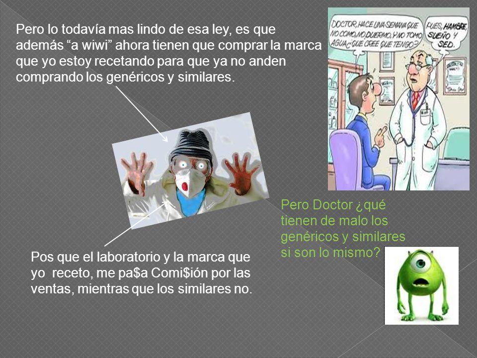 Mil gracias por su fantástica ley que limita la venta de antibióticos a la exhibición de la receta médica..